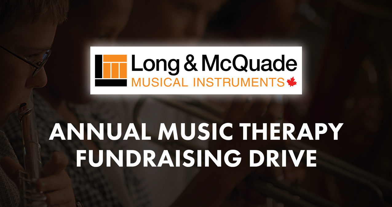 Long & McQuade Music Therapy Fundraising Drive